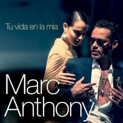 Marc Anthony - Tu Vida en la Mía