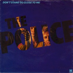 Police - Don't stand so close to me 1980
