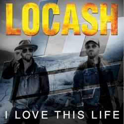 Locash - I Love This Life med
