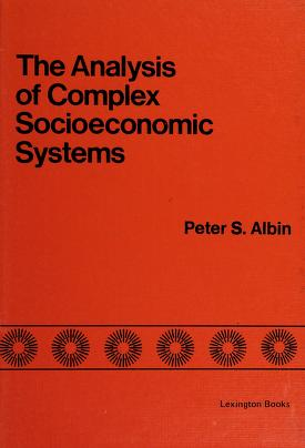 Cover of: The analysis of complex socioeconomic systems | Peter S. Albin