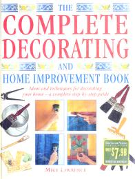 Cover of: The complete decorating and home improvement book by Mike Lawrence