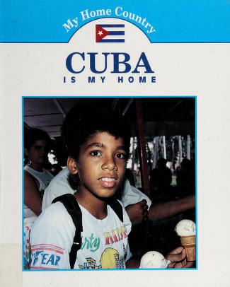 Cover of: Cuba is my home | Gini Holland