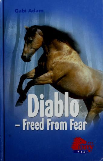 Cover of: Diablo Freed From Fear by Gabi Adam