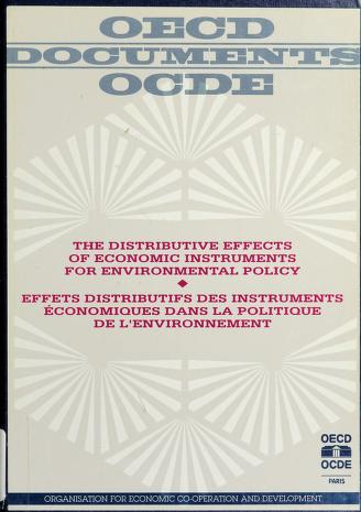 Cover of: The Distributive effects of economic instruments for environmental policy   Organisation for Economic Co-operation and Development = Effets distributifs des instruments économiques dans la politique de l'environnement / Organisation de coopération et de développement économiques.