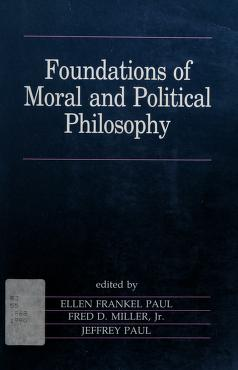 Cover of: Foundations of moral and political philosophy | edited by Ellen Frankel Paul ... [et al.].