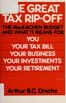 Cover of: The great tax rip-off | Arthur B. C. Drache