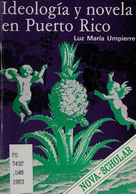 Ideología y novela en Puerto Rico by Luz María Umpierre