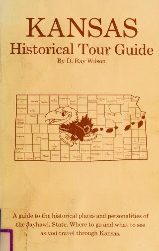 Kansas historical tour guide by D. Ray Wilson