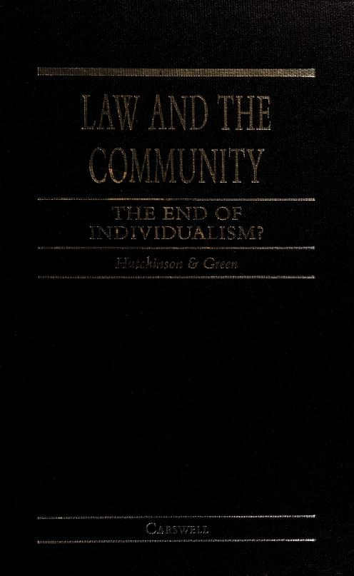 Law and the community by edited by Allan C. Hutchinson, Leslie J.M. Green.