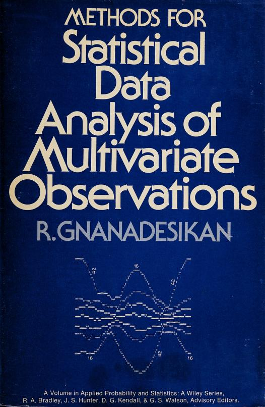 Methods for statistical data analysis of multivariate observations by R. Gnanadesikan