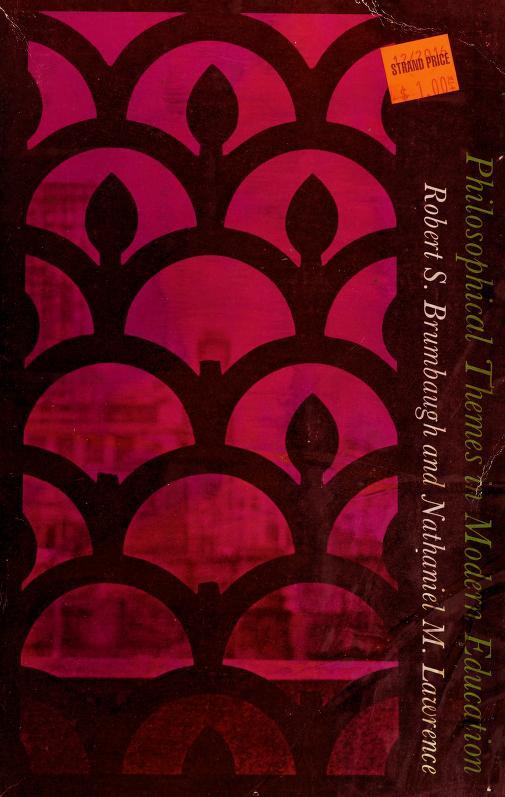 Philosophical themes in modern education by Robert Sherrick Brumbaugh