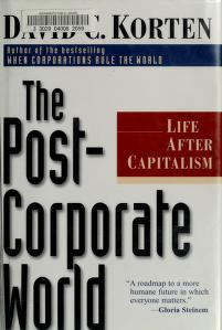 Cover of: The post-corporate world | David C. Korten
