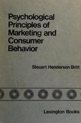 Cover of: Psychological principles of marketing and consumer behavior | Steuart Henderson Britt
