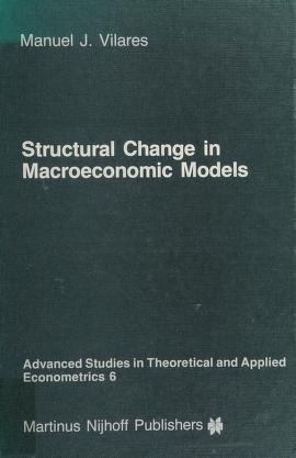 Cover of: Structural change in macroeconomic models | Manuel J. Vilares