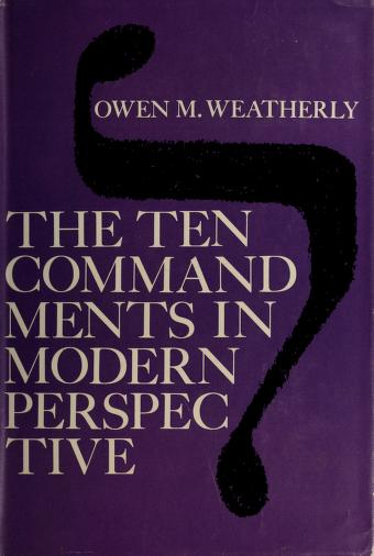 Cover of: The Ten commandments in modern perspective | Owen Milton Weatherly