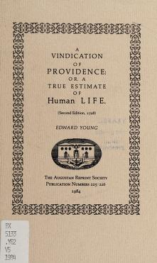 Cover of: A vindication of Providence, or, A true estimate of human life (Second edition, 1728) | Edward Young